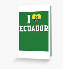 I Love Ecuador  Greeting Card
