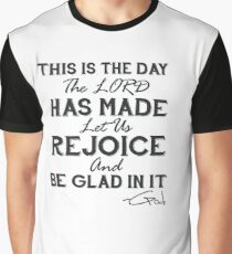 This Is The Day The Lord Has Made Let Us Rejoice And Be Glad In It Psalm 118:24 Graphic T-Shirt