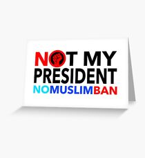 NO Muslim BAN Greeting Card