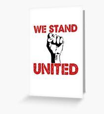 "Political Anti Trump ""We Stand United"" Greeting Card"