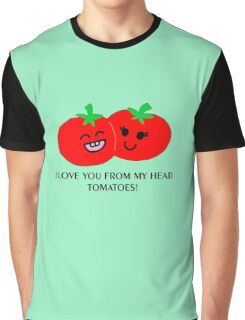 I love you from my head tomatoes! - Colored version Graphic T-Shirt