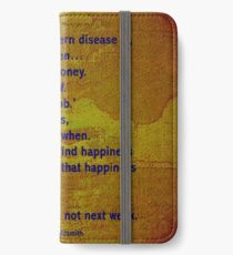 I'll be happy when ..... quote. iPhone Wallet/Case/Skin