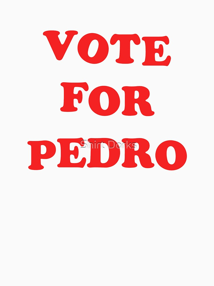 Napolean Dynamite - Vote for pedro by Shiertdork