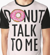 Donut Talk to Me Graphic T-Shirt