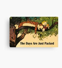 Calvin and Hobbes The Days Are Just Packed Canvas Print