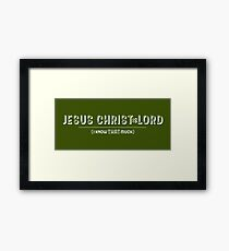 Jesus Christ is LORD (I know THAT much) Slogan Framed Print