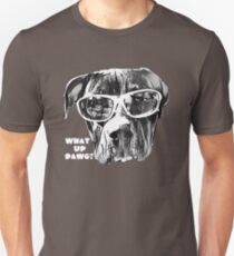 What Up Dawg? T-Shirt