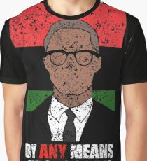 Malcom X Freedom Justice Equality By Any Means Necessary Graphic T-Shirt