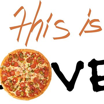 I Love Pizza Very Much by emanni