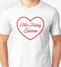 Not Today Satan - RED Unisex T-Shirt
