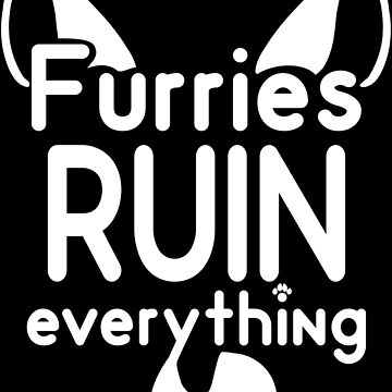 Furries RUIN everything~ by 8Bit-Paws