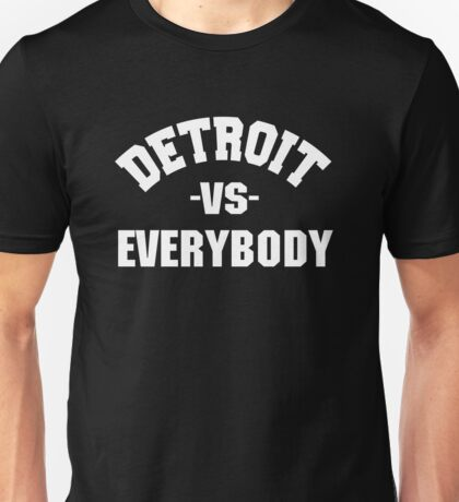 What If Detroit Vs Everybody Unisex T-Shirt