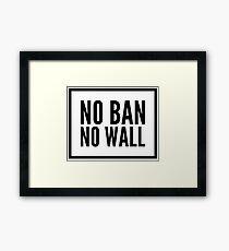 No Ban No Wall Framed Print