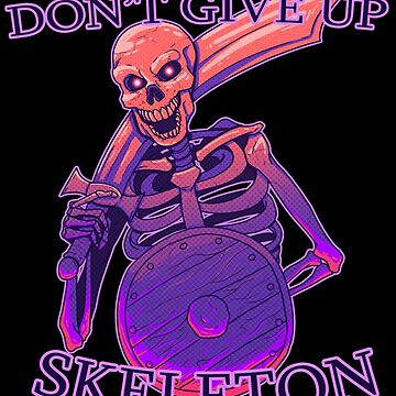 DON'T GIVE UP, SKELETON! by The-Shy-Guy