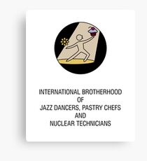 International Brotherhood of Jazz Dancers, Pastry Chefs and Nuclear Technicians Canvas Print