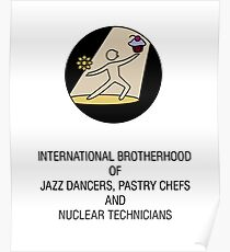 International Brotherhood of Jazz Dancers, Pastry Chefs and Nuclear Technicians Poster