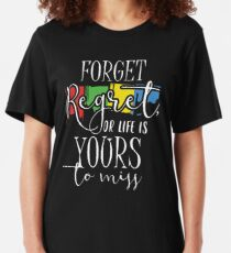 Forget Regret Slim Fit T-Shirt