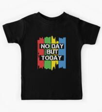 No Day But Today Kids T-Shirt