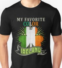 My Favorite Color Is Ireland Unisex T-Shirt