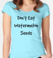 Don't Eat Watermelon Seeds Women's Fitted Scoop T-Shirt