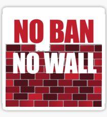 No Ban No Wall protest design Sticker