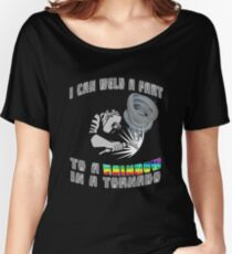 I can weld a fart to a Rainbow in a Tornado! Funny welding saying Women's Relaxed Fit T-Shirt