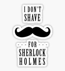 Sherlock - Shave for Sherlock Holmes Sticker