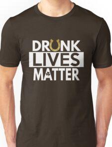 Drunk Lives Matter T Shirt for St Patrick's Day Unisex T-Shirt
