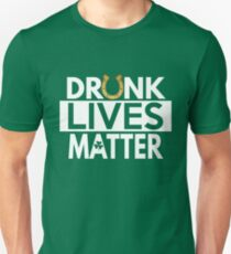 Drunk Lives Matter T Shirt for St Patrick's Day T-Shirt