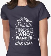 Not all those who wonder are lost Women's Fitted T-Shirt