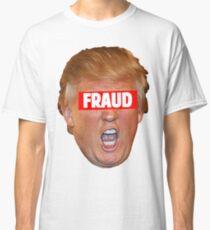 TRUMP: FRAUD Classic T-Shirt