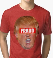 TRUMP: FRAUD Tri-blend T-Shirt