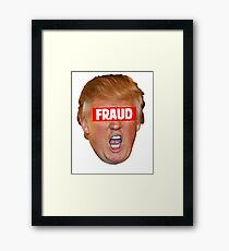 TRUMP: FRAUD Framed Print