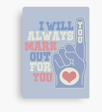 I Will Always Mark Out For You Canvas Print
