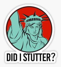 Did I Stutter? Sticker