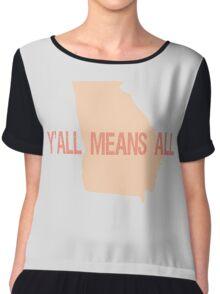 Y'all Means All-100% Proceeds go to ACLU Foundation of GA Chiffon Top