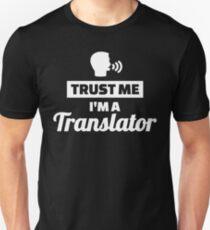 Trust me I'm a translator Unisex T-Shirt