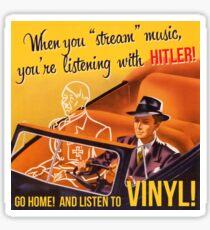 Go home and listen to VINYL!  Sticker