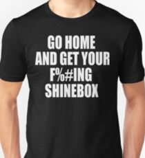 Goodfellas Quote - Go Home And Get Your Shinebox  T-Shirt