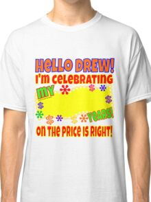 TV Game Show - TPIR (The Price Is...) I'm Celebrating My Classic T-Shirt