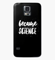 Because Science - Science lover Case/Skin for Samsung Galaxy