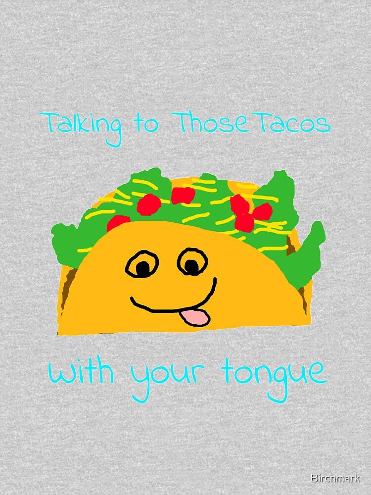 Taco Tongue - Misheard Song Lyric by Birchmark