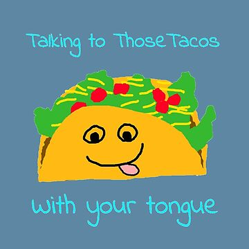 Taco Tongue - Misheard Song Lyric by Birchmark