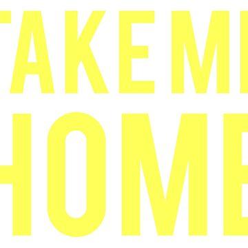 Take Me Home by typogenix