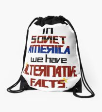 In Soviet America we have Alternative Facts Drawstring Bag