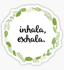 inhala, exhala Sticker