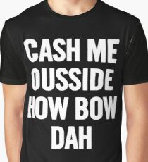 Cash Me Outside 2 (White) T-Shirt iPhone Case Graphic T-Shirt