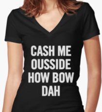 Cash Me Outside 2 (White) T-Shirt iPhone Case Women's Fitted V-Neck T-Shirt