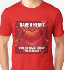 Have a heart vow to resist Trump this February meme seamless pattern. Unisex T-Shirt