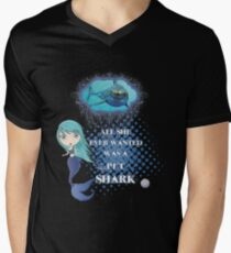 All She Ever Wanted Was A Pet Shark Mens V-Neck T-Shirt